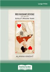 Miss Havisham's Revenge or Estella's Missing Years