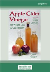Apple Cider Vinegar for Weight Loss & Good Health