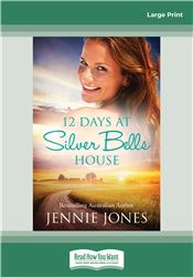 12 Days at Silver Bells House