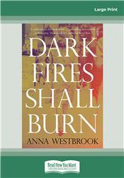 Dark Fires Shall Burn