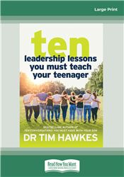 Ten Leadership Lessons You Must Teach Your Teenager