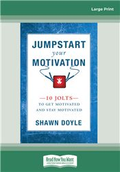 Jumpstart Your Motivation