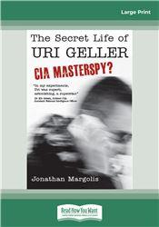 The Secret Life of Uri Geller