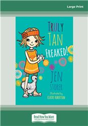 Truly Tan: Freaked! (Book 4)