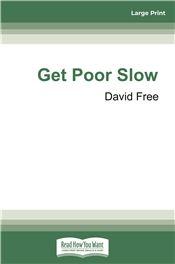 Get Poor Slow