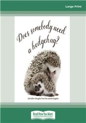 Does Somebody Need a Hedgehug?