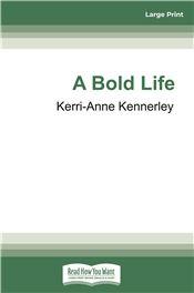 A Bold Life