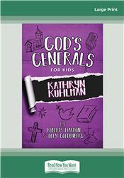 God's Generals For Kids: Kathryn Kuhlman
