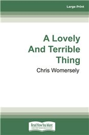 A Lovely and Terrible Thing