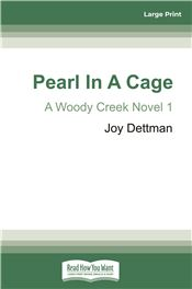 Pearl in a Cage: A Woody Creek Novel 1