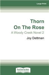 Thorn on the Rose: A Woody Creek Novel 2