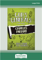 God's Generals for Kids: Charles Parham