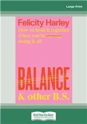 Balance & Other B.S.