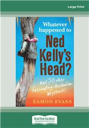 Whatever Happened to Ned Kelly's Head