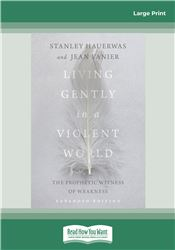 Living Gently in a Violent World (Expanded Edition)