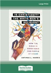 Is Christianity the White Man's Religion?