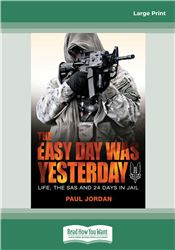 The Easy Day Was Yesterday
