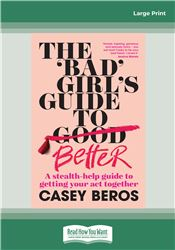 The 'Bad' Girl's Guide to Better