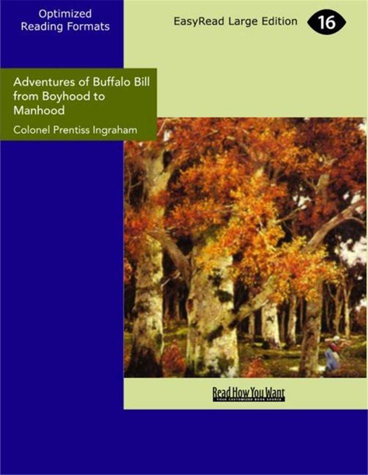 Adventures of Buffalo Bill from Boyhood to Manhood
