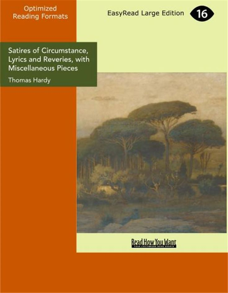 Satires of Circumstance, Lyrics and Reveries, with Miscellaneous Pieces
