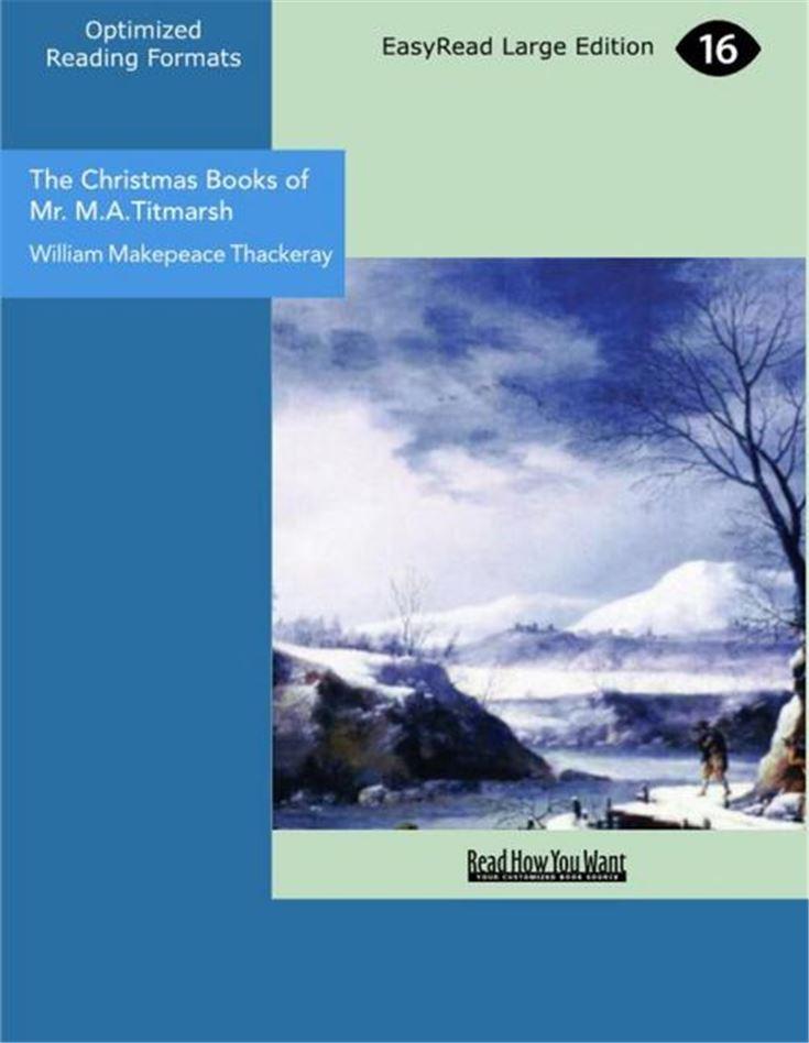 The Christmas Books of Mr. M.A.Titmarsh