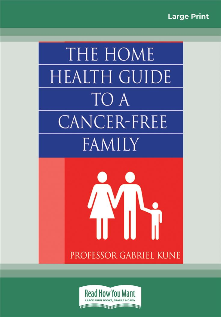 The Home Health Guide to a Cancer-Free Family