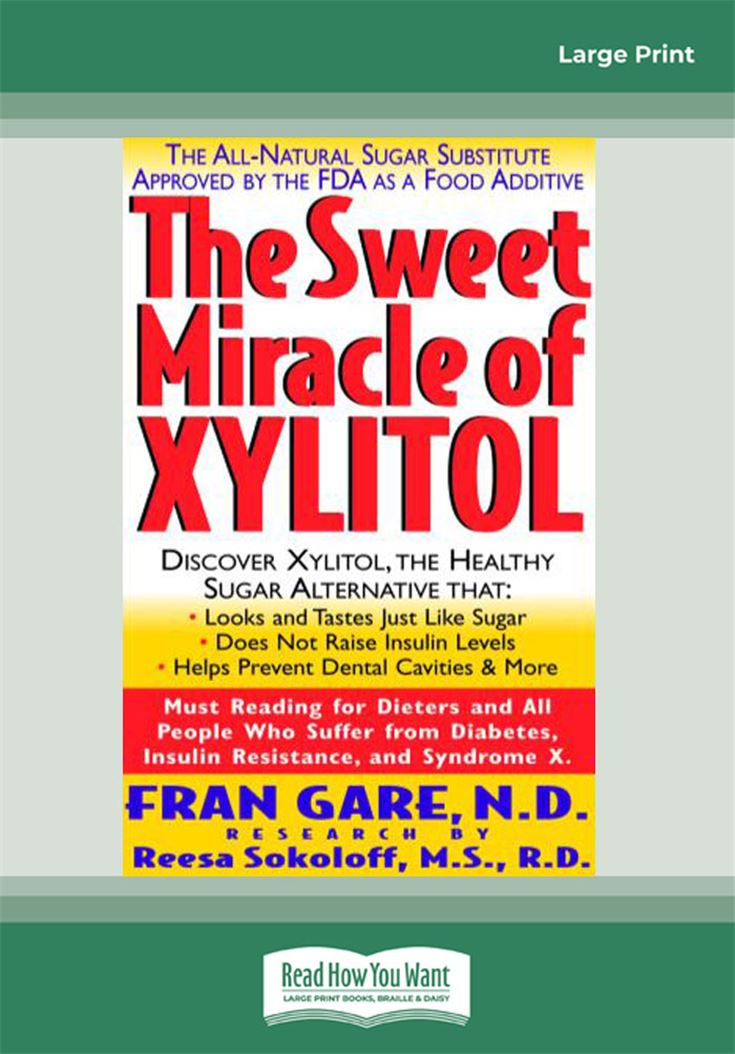The Sweet Miracle of Xylitol