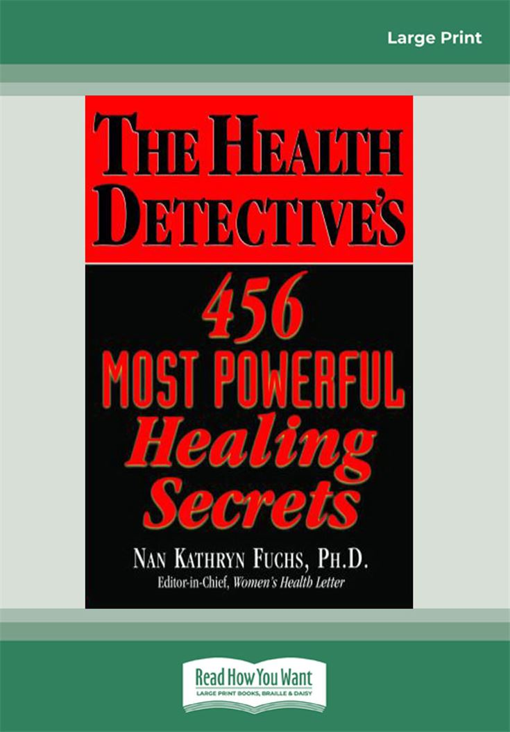 The Health Detectives 456 Most Powerful Healing Secrets