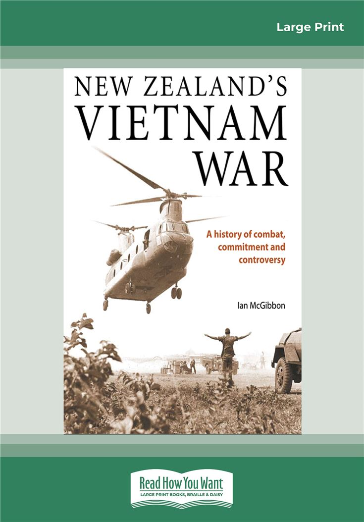 New Zealand's Vietnam War: A history of combat, commitment and controversy