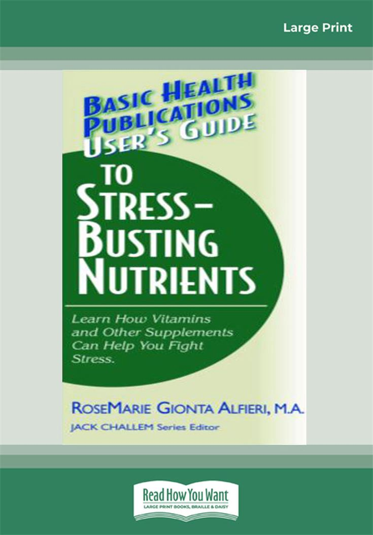 User's Guide to Stress-Busting Nutrients