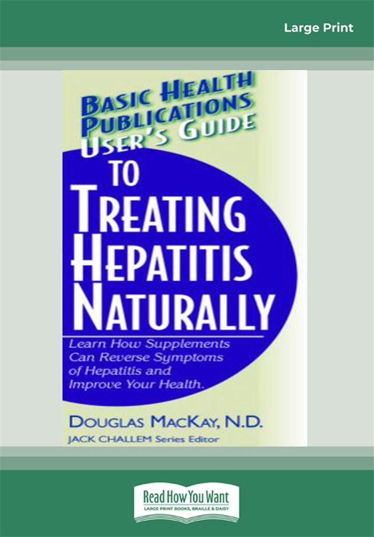 User's Guide to Treating Hepatitis Naturally