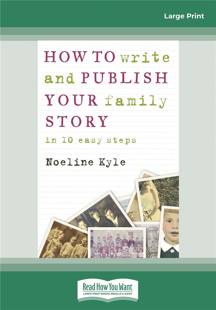 How to write and publish your family history in ten easy steps
