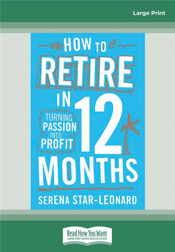 How to Retire in 12 Months: