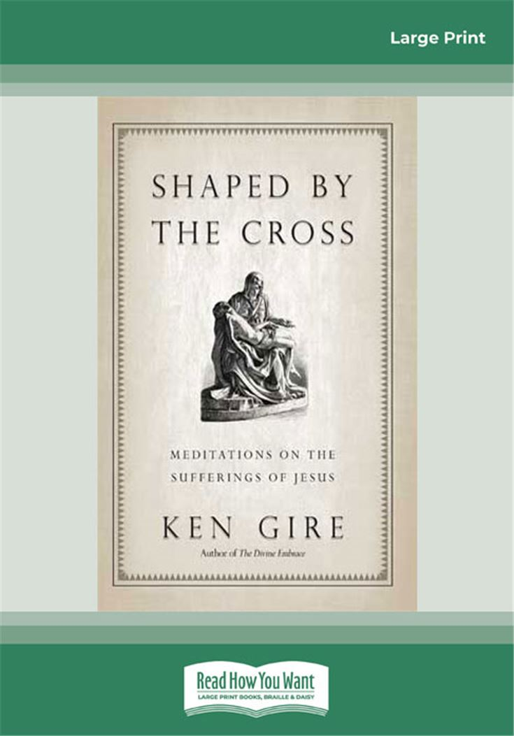Shaped by the Cross: