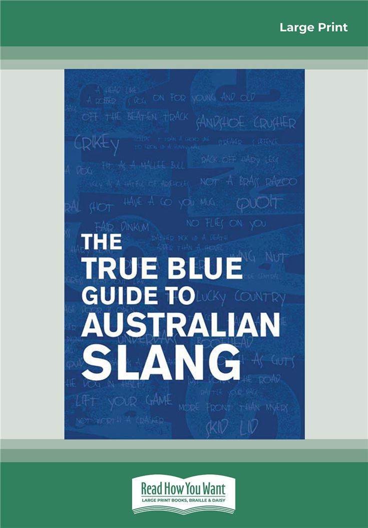 The True Blue Guide to Australian Slang