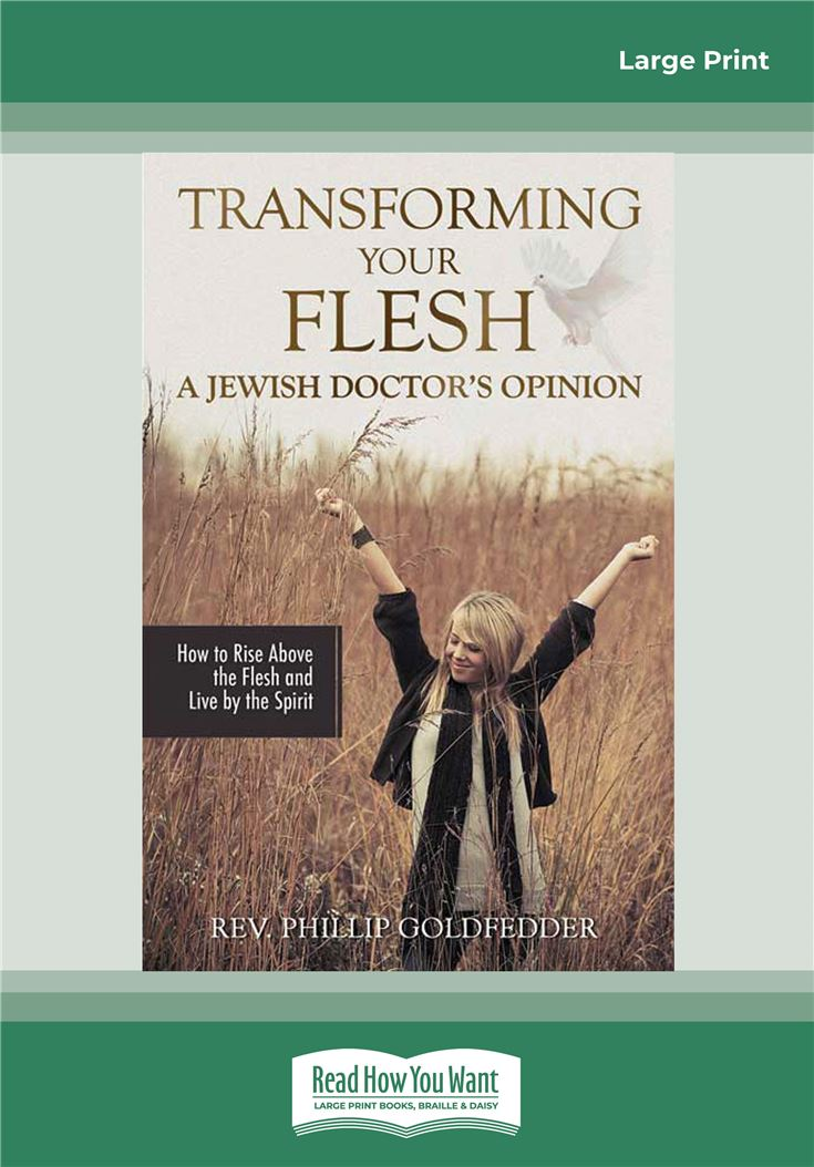 Transforming Your Flesh