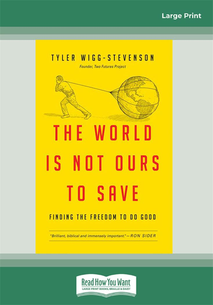 The World is Not Ours to Save