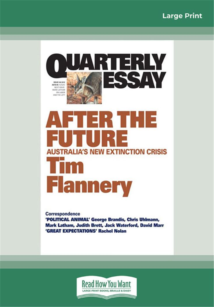 Quarterly Essay 48 After the Future