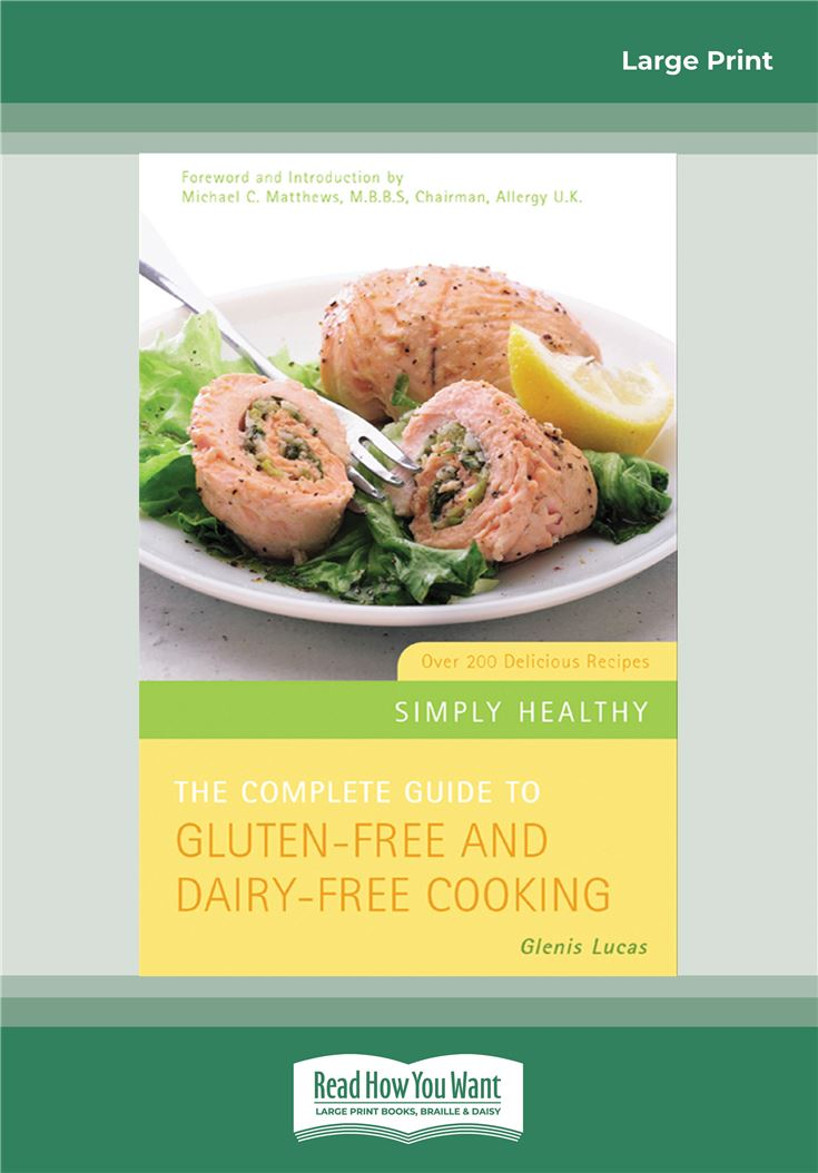 The Complete Guide to Gluten-Free and Dairy-Free Cooking