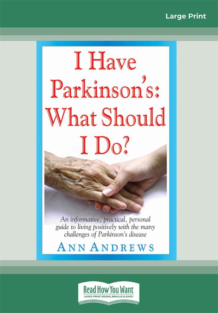 I Have Parkinson's: What Should I Do?