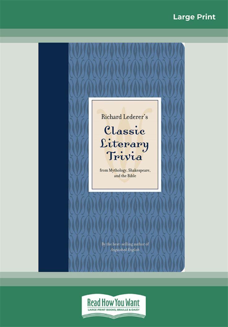 Richard Lederer's Classic Literary Trivia