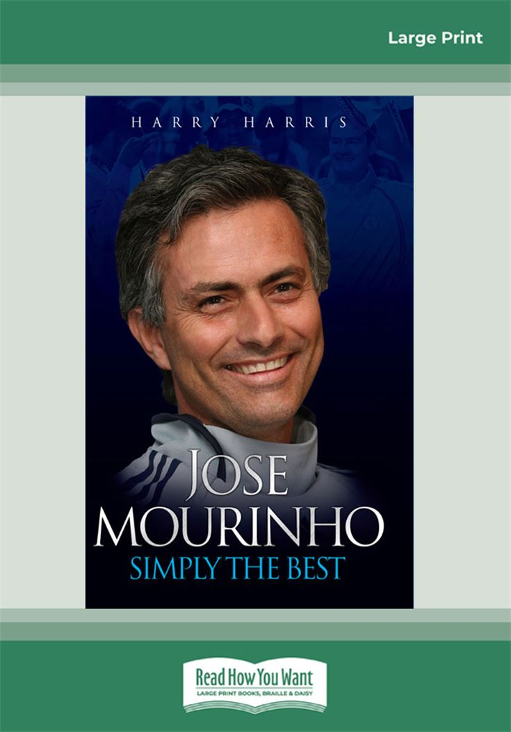 Jose Mourino: Simply The Best