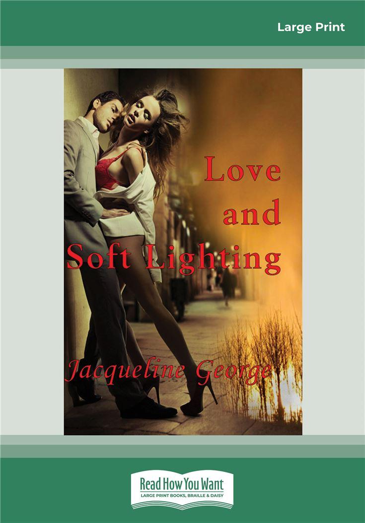 Love and Soft Lighting
