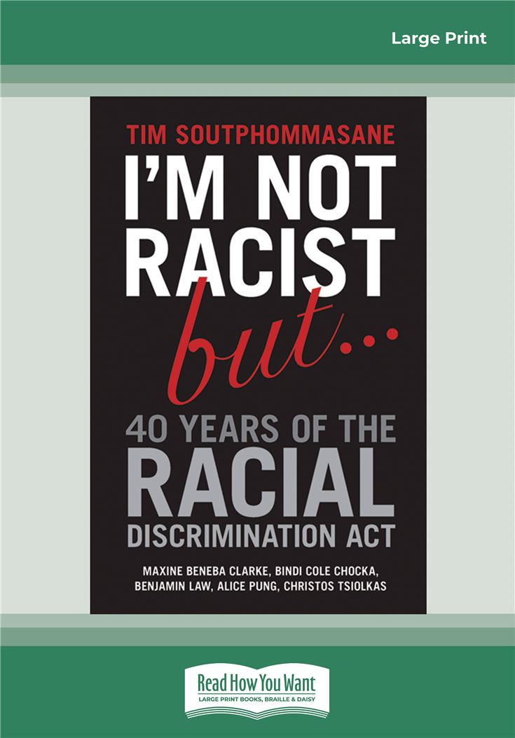 I'm Not Racist But … 40 Years of the Racial Discrimination Act