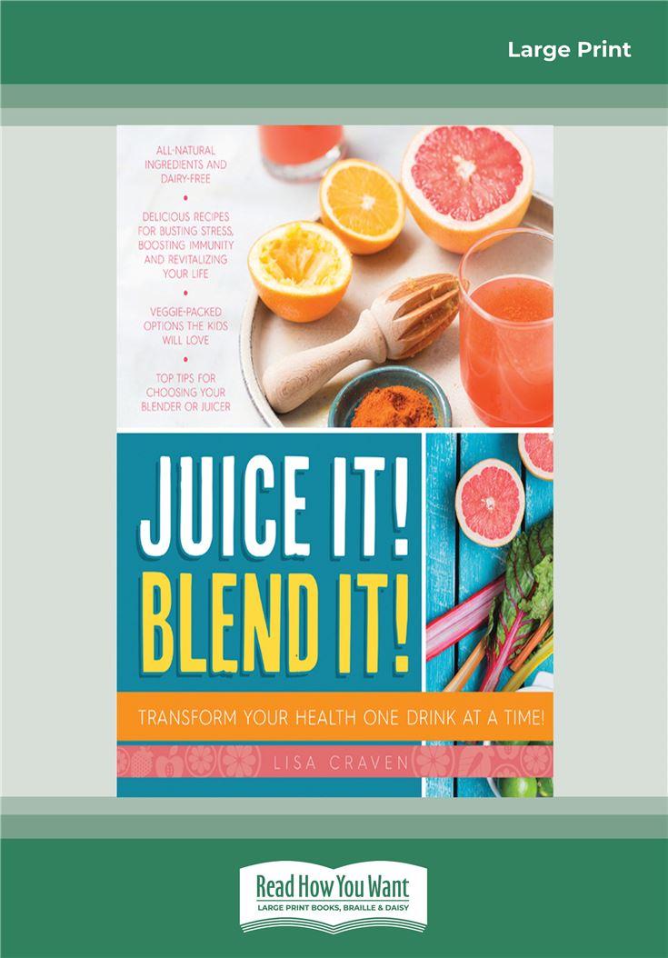 Juice it! Blend it!