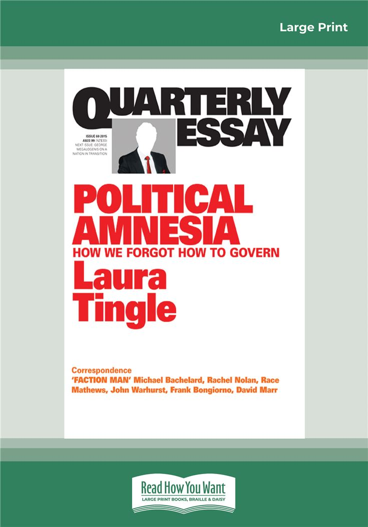 Quarterly Essay 60: Political Amnesia