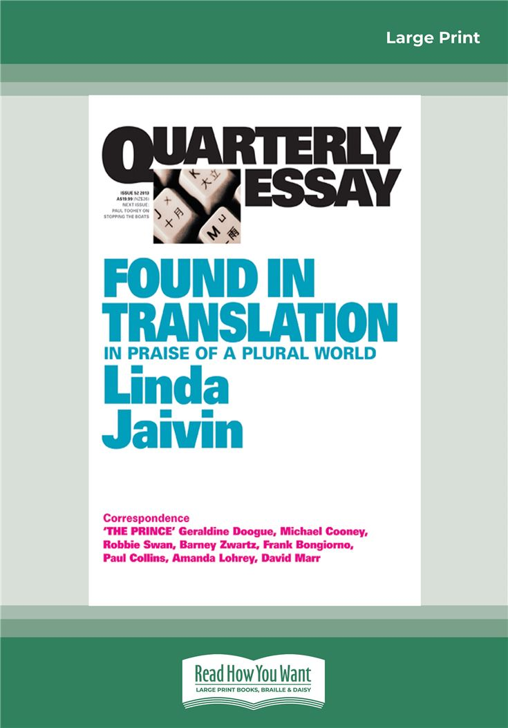 Quarterly Essay 52: Found in Translation