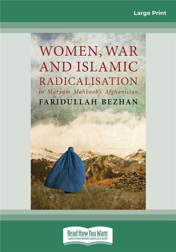 Women, War and Islamic Radicalisation in Maryam Mahboob's Afghanistan