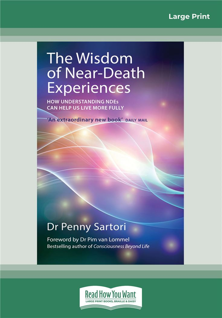 The Wisdom of Near Death Experiences