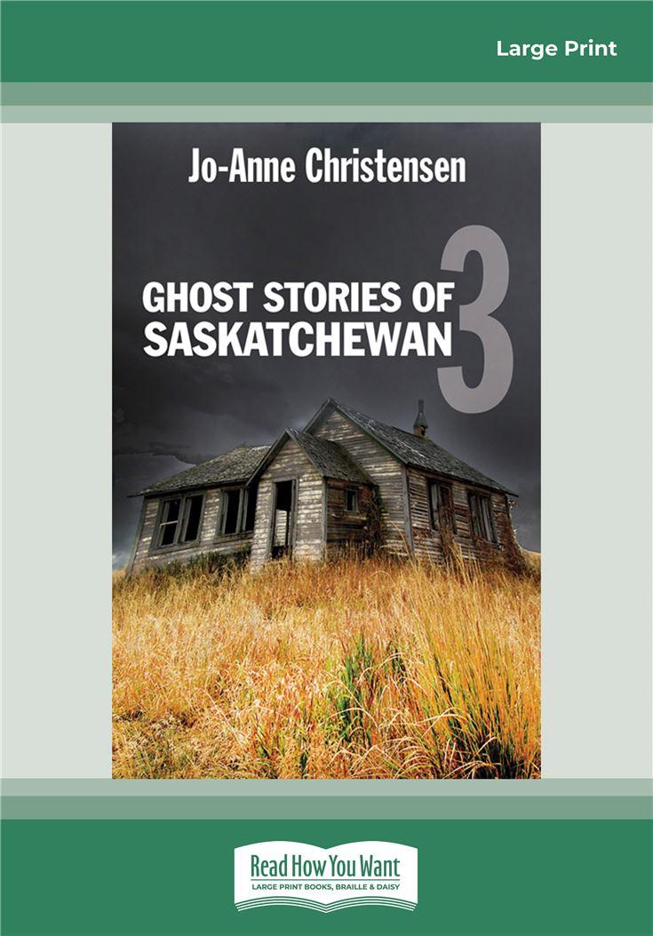 Ghost Stories of Saskatchewan 3